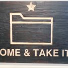 Come & Take It Folder wooden sign