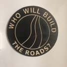 Who will build the roads? - Wood Sign
