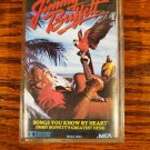Jimmy Buffett Songs You Know by Heart Greatest Hits 1985 Cassette Tape