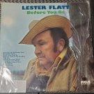 Lester Flatt Before You Go Country Bluegrass Music 33 RPM LP Vinyl Record