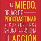 Cómo vencer el miedo, dejar de procrastinar y convertirse en una persona de acción 978-1537772059