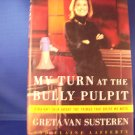 My Turn At The Bully Pulpit by Greta Van Susteren NEW