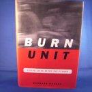 Burn Unit by Barbara Ravage NEW