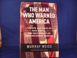 The Man Who Warned America - Murray Weiss