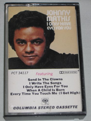 Johnny Mathis I Only Have Eyes for You 1976 Cassette Columbia Records PCT 34117