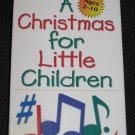 A Christmas for Little Children VHS A Sing-along Celebration of Jesus Birth