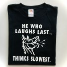 Funny Humor He Who Laughs Last Thinks Slowest Donkey T-Shirt XL