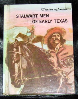Stalwart Men of Early Texas 1970 HC Book