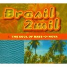brasil 2mil : soul of bass-o-nova CD 1999 six degrees used VG