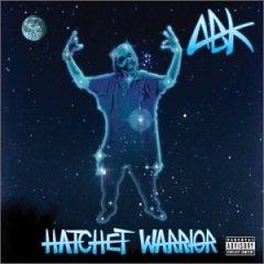 ABK : hatchet warrior (CD 2003 psychopathic, used mint)