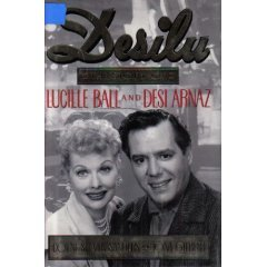 Desilu: Story of Lucille Ball and Desi Arnaz, by Coyne Steven Sanders & Tom Gilbert (book 1993 mint)