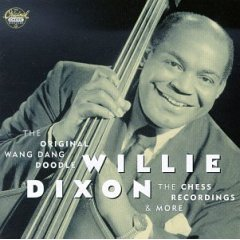willie dixon : original wang dang doodle chess recordings & more (CD 1995 MCA used mint)