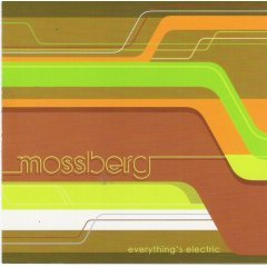 mossberg : everything's electric (CD ep, 2002 mousetrap, 5 tracks, used mint)