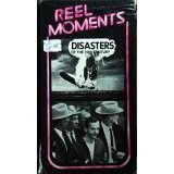 reel moments : disasters of the 20th century (VHS simitar, 40 minutes, used mint)