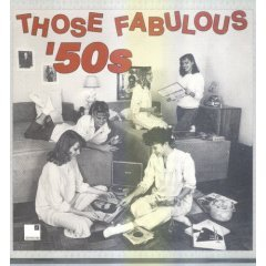 those fabulous '50s (2CD set, 1989 RCA special products, 43 tracks, used mint)