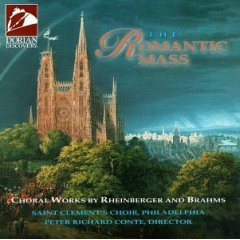 The Romantic Mass: Choral Works by Rheinberger and Brahms, saint clement's choir, CD 1995 mint