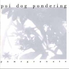 poi dog pondering : pomegranate (CD 1995 bar none, used mint)