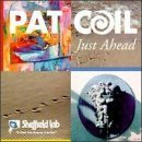 pat coil : just ahead CD 1992 sheffield lab used like new