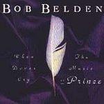 bob belden : when doves cry CD 1994 somethin else metro blue used like new