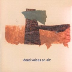 dead voices on air CD 2000 invisible / caroline, used like new