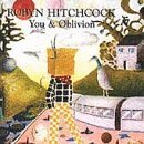 robyn hitchcock : you & oblivion CD 1995 rhino used very good