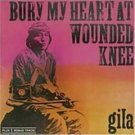 gila : bury my heart at wounded knee CD import 7 tracks, used mint