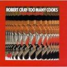 robert cray : too many cooks CD 1989 tomato rhino used near mint
