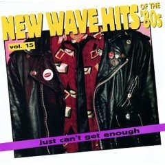 just can't get enough : new wave hits of the '80s vol.15 CD 1995 rhino used mint barcode punched