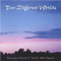 norman schell & youth well spent - two different worlds CD used mint