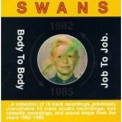 swans - body to body job to job CD 1991 young god sky 16 tracks used very good