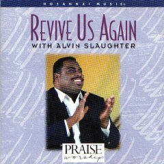 praise & worship : revive us again with alvin slaughter CD 1994 integrity hosanna used very good