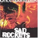 sad rockets - once upon a time called now CD 1999 morbid used mint