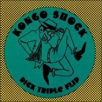 kongo shock - dick triple flip CD 1995 no record co. 8 tracks used mint