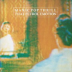 that petrol emotion - manic pop thrill CD 1986 demon UK 15 tracks used mint