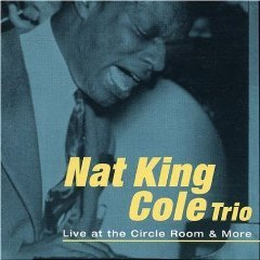nat king cole - live at the circle room & more CD 1999 definitive spain 25 tracks new