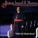 bishop james h. morton - with my whole heart CD 1999 beams of heaven used mint