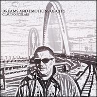 claudio scolari - dreams and emotions of city CD 2007 principal used mint