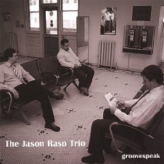 the jason raso trio - groovespeak CD 2007 moped records 8 tracks used mint