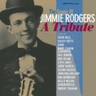 the songs of jimmie rodgers -  a tribute CD 1997 sony egyptian used mint