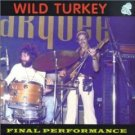 wild turkey - final performance CD 2000 audio archives used mint