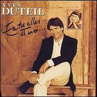 yves duteil - entre elles et moi CD 1994 les editions de l'ecritoire canada used mint