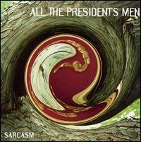 all the president's men - sarcasm CD 1995 11 tracks used mint
