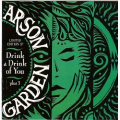 arson garden - drink a drink of you  plus 3 CD ep 1992 vertebrae 4 tracks used mint