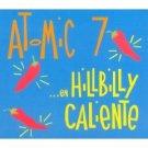 atomic 7 - ... en hillbilly caliente CD 2004 mint records used mint