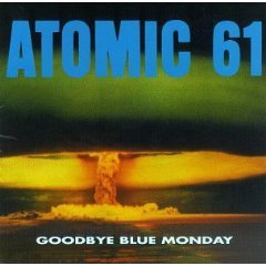 atomic 61 - goodbye blue monday CD 1996 cavity search used like new barcode punched