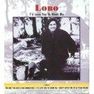 lobo - i'd love you to want me CD 1996 rhino used mint