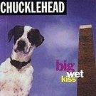 chucklehead - big wet kiss CD 1992 enuffa-mybutt records used mint