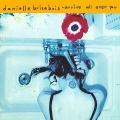 danielle brisebois - arrive all over you CD 1994 sony used mint