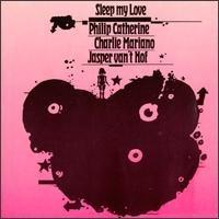 sleep my love - philip catherine charlie mariano jasper van't hof CD CMP germany mint