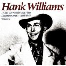 hank williams - i ain't got nothin' but time december 1946 - april 1947 vol. 1 CD 1985 polygram mint